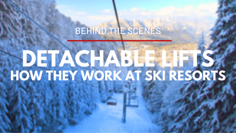 Behind the Scenes : How Detachable Ski Lifts Work