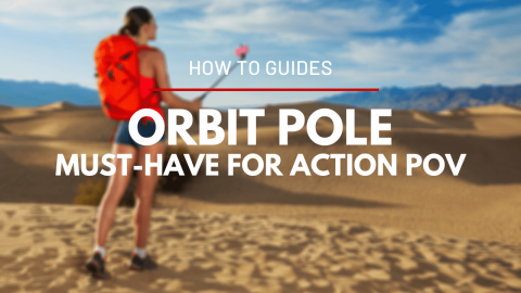 Orbit Pole : The Must-Have Accessory for Action POV