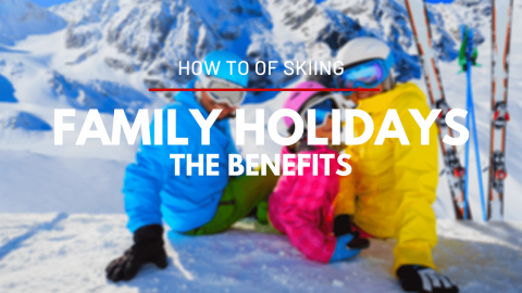 Skiing: The Benefits of Family Snow Holidays